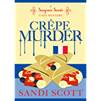 Crêpe Murder: A Seagrass Sweets Cozy Mystery (English Edition)
