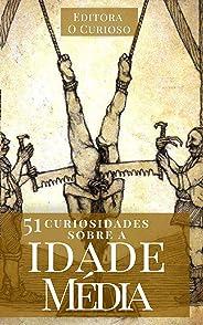51 Curiosidades Sobre a Idade Média