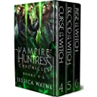 Vampire Huntress Chronicles Books 4-6: A Rejected Mate Shifter Romance (Vampire Huntress Chronicles: The Complete World Book