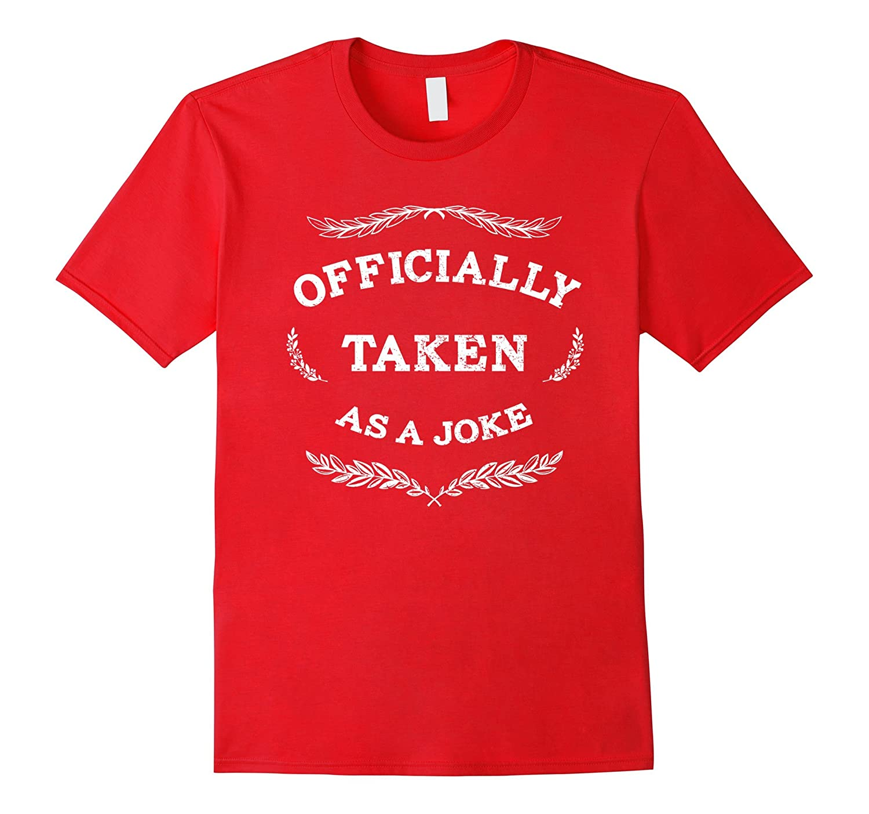 Officially Taken As A Joke T-Shirt Distressed-Vaci