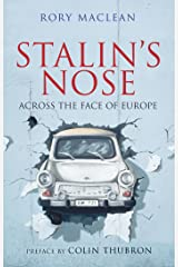 Stalin's Nose: Across the Face of Europe Kindle Edition