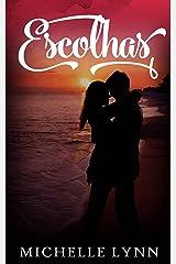 Escolhas (Portuguese Edition) Kindle Edition
