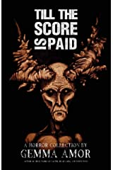 Till the Score is Paid: 11 Illustrated Horror Stories Kindle Edition