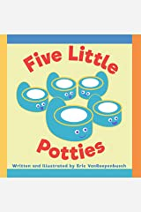 Five Little Potties: A Potty Training Memory Book Kindle Edition