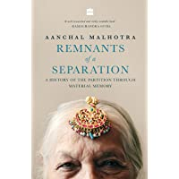 Remnants of a Separation: A History of the Partition through Material Memory