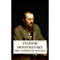 The Complete Novels of Fyodor Dostoyevsky (English Edition)