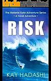 Risk: A Travel Adventure (The Melanie Kato Adventure Series Book 4)