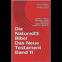 Die Nature23 Bibel Das Neue Testament Band 11: Jakobus - Petrus Johannes - Judas Interlinear Textus Receptus Griechisch - Deutsch