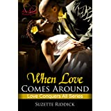 When Love Comes Around: Book 2 (Love Conquers All)