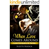 When Love Comes Around: Book 2 (Love Conquers All Series)