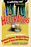 Hellraisers: The Life and Inebriated Times of Burton, Harris, O'Toole and Reed (English Edition)