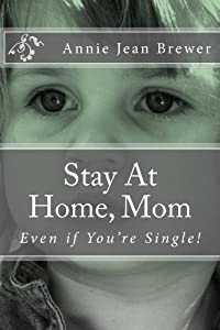 Stay At Home, Mom: Even if You're Single!