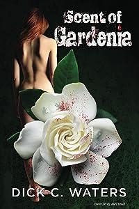 Scent of Gardenia (Scott Tucker Series Book 3)