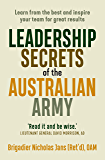 Leadership Secrets of the Australian Army: Learn from the best and inspire your team for great results