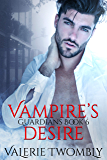 Vampire's Desire (Guardians Book 6)