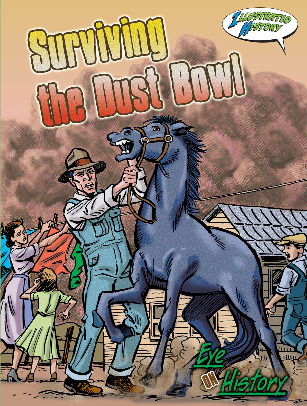 Download Surviving The Dust Bowl (Eye On History Graphic Illustrated) ebook