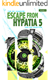 Escape From Hypatia 5: The 18th Shadow