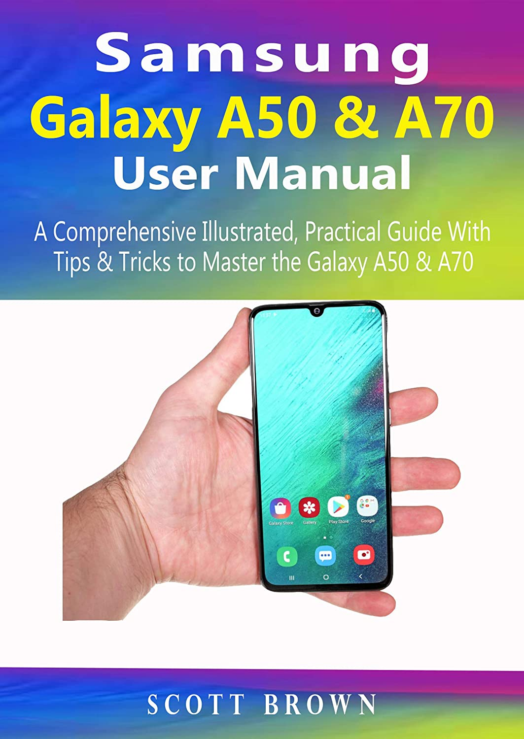 Samsung Galaxy A50 & A70 User Manual: A Comprehensive Illustrated ...