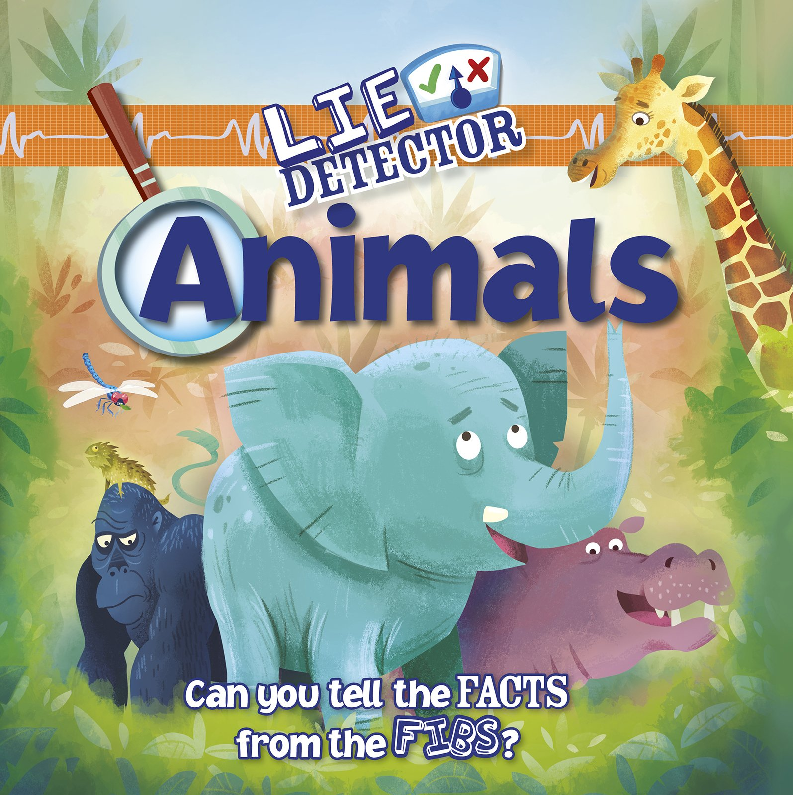 Animals: Can You Tell the Facts from the Fibs? (Lie Detector) Paperback – August 1, 2015