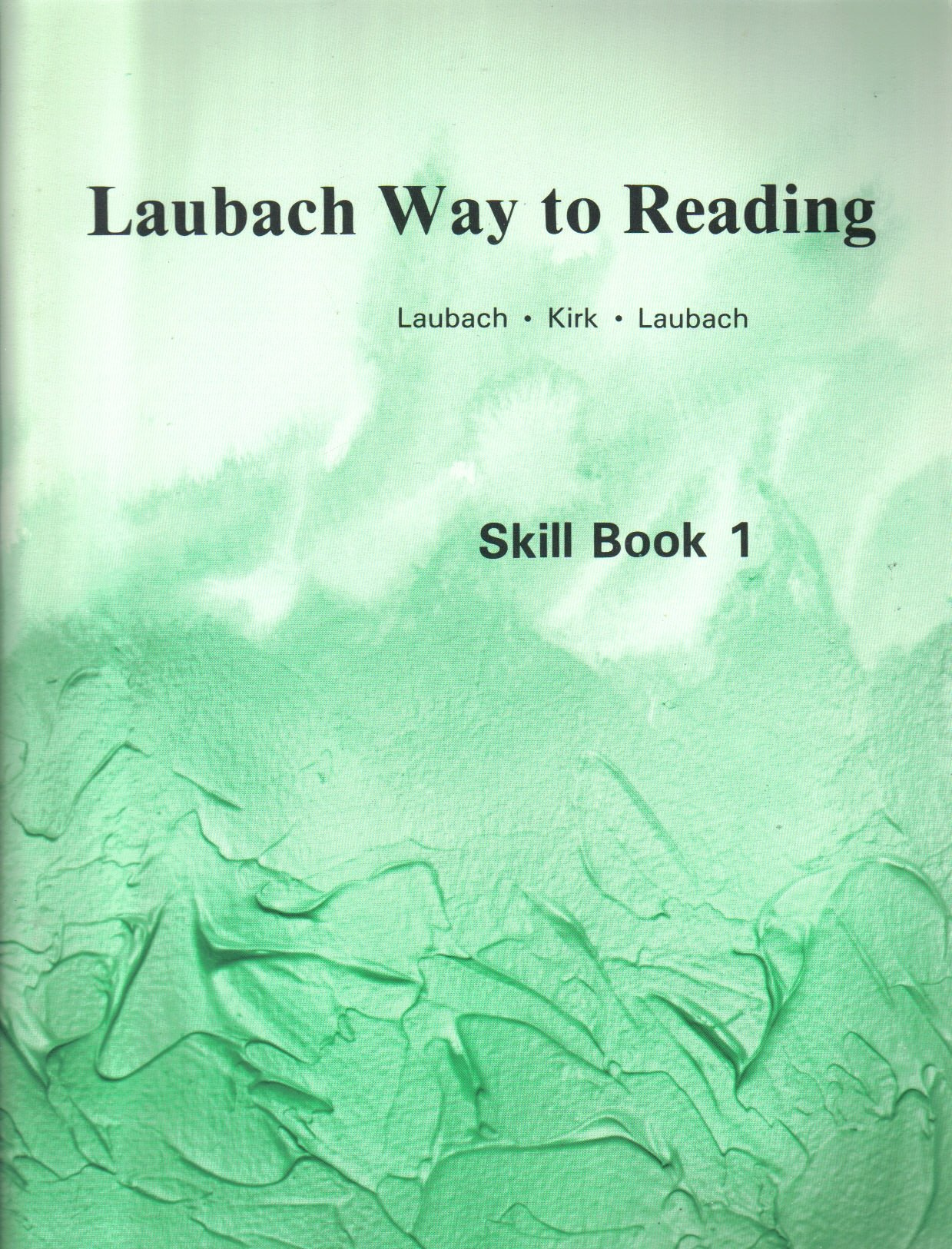 Laubach Way to Reading, Skill Book 1: Sounds and Names of Letters: Frank C.  Laubach, Elizabeth Mooney Kirk, Robert S. Laubach: 9780883369012:  Amazon.com: ...