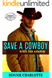 Save a Cowboy with his Enemy: A Small Town, Sweet and Clean, Enemies to Lovers Cowboy Romance (Cowboys of Sweet Desire…