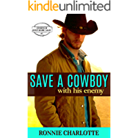 Save a Cowboy with his Enemy: A Small Town, Sweet and Clean, Enemies to Lovers Cowboy Romance (Cowboys of Sweet Desire… book cover