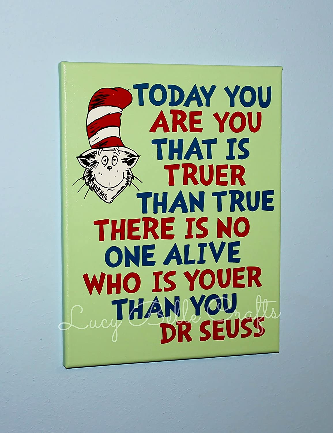 Dr. Seuss Quote 100% Hand Painted onto 11x14 Canvas
