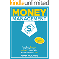 Money Management: A Dumbed-Down Version: Take Back Control Of Your Finances, Get Out Of Debt And Become Financially Free (Money Management, How To Manage ... Budgeting For Beginners, Personal Finance)