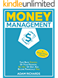 Money Management: A Dumbed-Down Version: Take Back Control Of Your Finances, Get Out Of Debt And Become Financially Free…