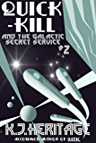 Quick-Kill and the Galactic Secret Service: (Part Two)