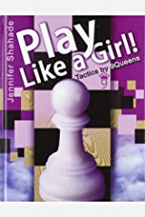 Play Like a Girl!: Tactics by 9Queens Hardcover
