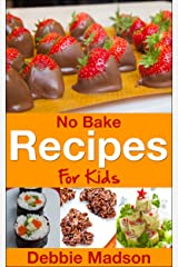 No Bake Recipes for Kids (Cooking with Kids Series Book 6) Kindle Edition