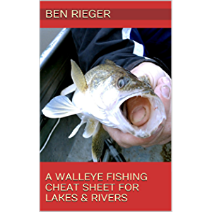 A Walleye Fishing Cheat Sheet For Lakes & Rivers