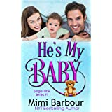 He's My Baby (Single Title Series Book 1)