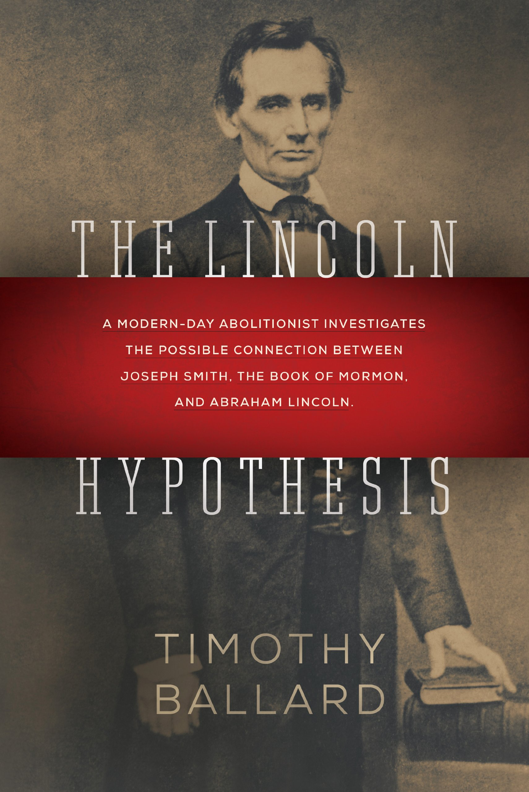 The Lincoln Hypothesis: A Modern-day Abolitionist investigates the possible Connection between Joseph Smith, the Book of Mormon, and Abraham LIncoln pdf epub