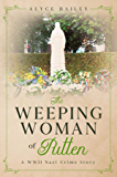 The Weeping Woman of Putten: A WWII Nazi Crime Story