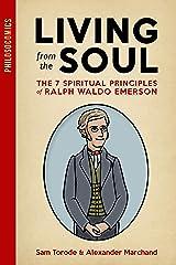 Living from the Soul: The 7 Spiritual Principles of Ralph Waldo Emerson (PhilosoComics Book 1) Kindle Edition