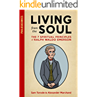 Living from the Soul: The 7 Spiritual Principles of Ralph Waldo Emerson (PhilosoComics Book 1)