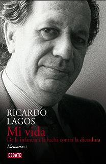 Mi vida: De la infancia hasta la lucha contra la dictadura (Spanish Edition)