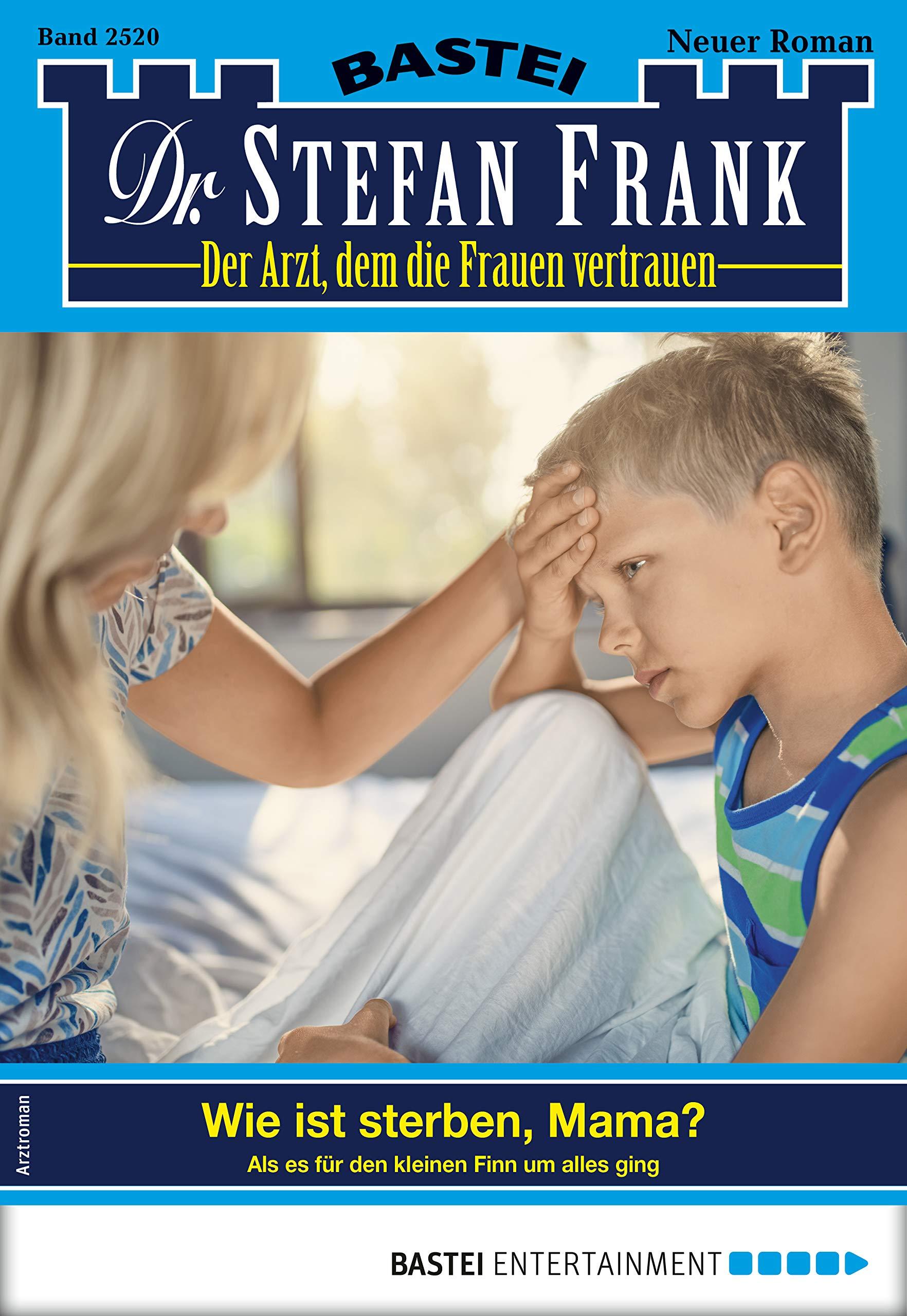 Dr. Stefan Frank 2520   Arztroman  Wie Ist Sterben Mama