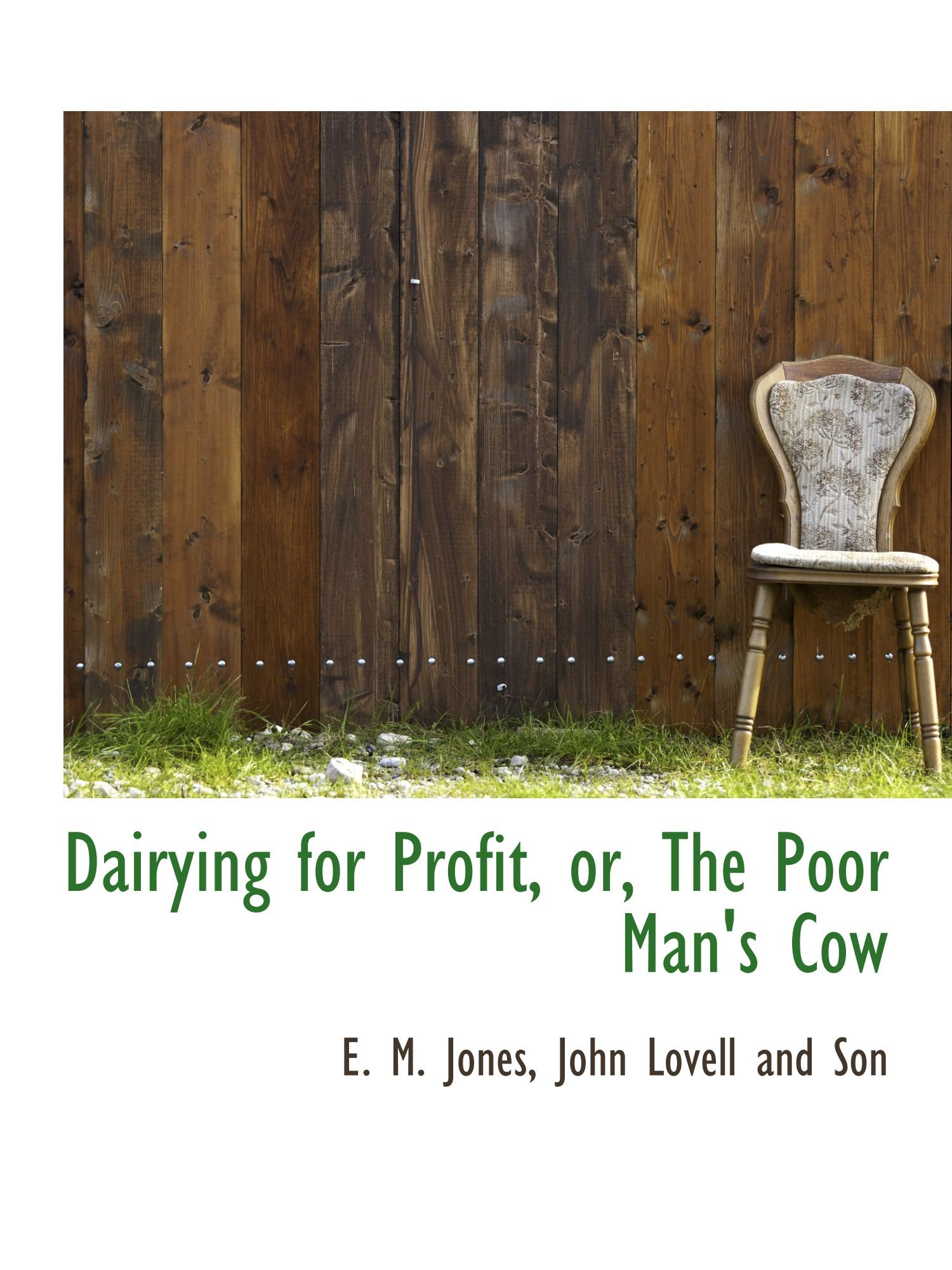 Dairying for Profit, or, The Poor Man's Cow pdf