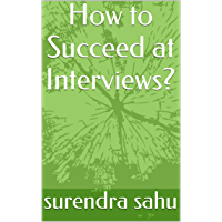 How to Succeed at Interviews? (English Edition)