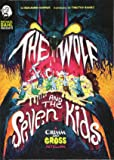 The Wolf and the Seven Kids: A Grimm and Gross Retelling (Michael Dahl Presents: Grimm and Gross)