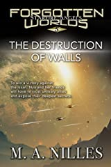 The Destruction of Walls (Starfire Angels: Forgotten Worlds Book 5) Kindle Edition