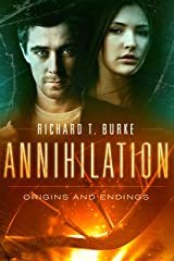 Annihilation: Origins and Endings (Decimation Book 3) Kindle Edition