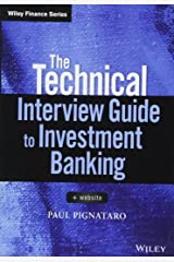 The Technical Interview Guide to Investment Banking, + Website (Wiley Finance) Paperback