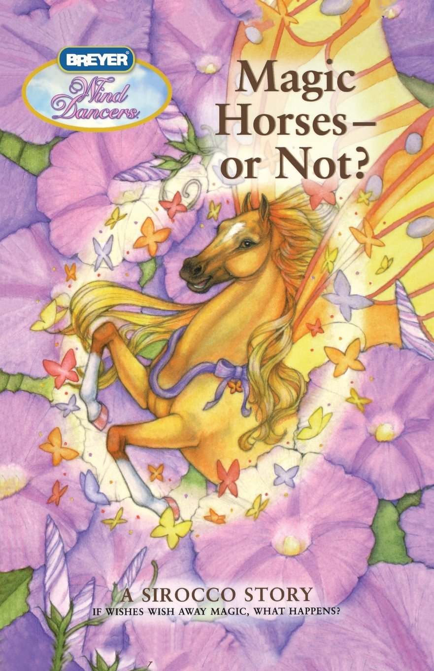 Magic Horses - or Not?: A Sirocco Story (Wind Dancers) by Feiwel & Friends