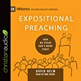 Expositional Preaching: How We Speak God's Word Today: 9marks: Building Healthy Churches