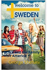 Welcome to Sweden: Bruce and the Family Visit America Kindle Edition