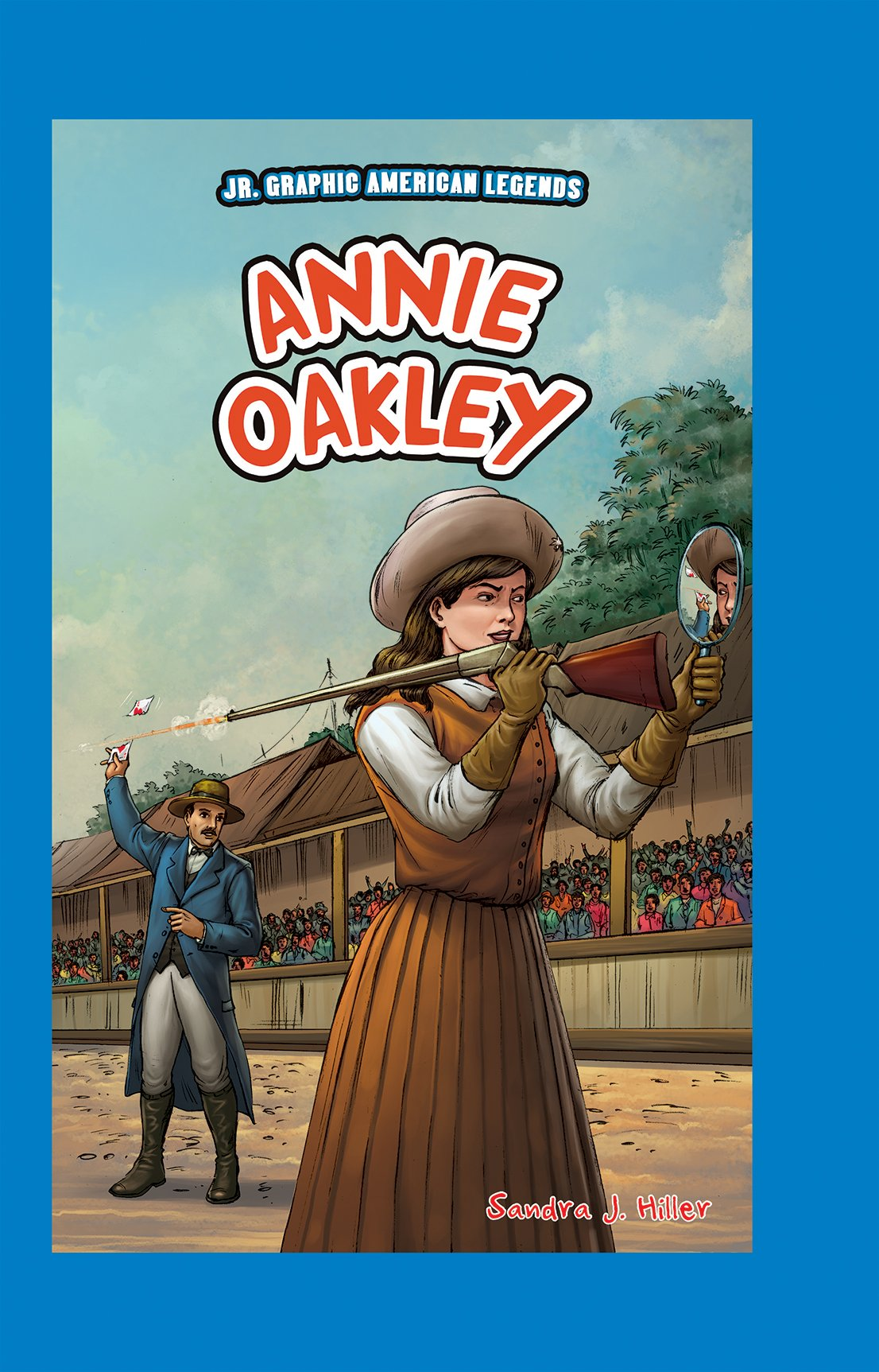 Annie Oakley (JR. Graphic American Legends)